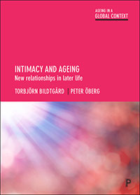Intimacy and Ageing: New Relationships in Later Life. Bristol: Policy press.